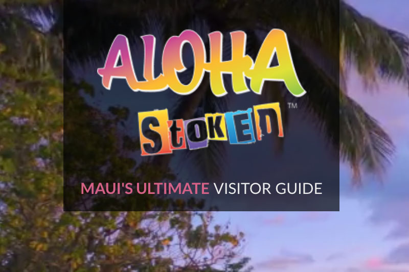 maui activities featured by aloha stoked maui 39 s ultimate visitor guide things to do in maui. Black Bedroom Furniture Sets. Home Design Ideas